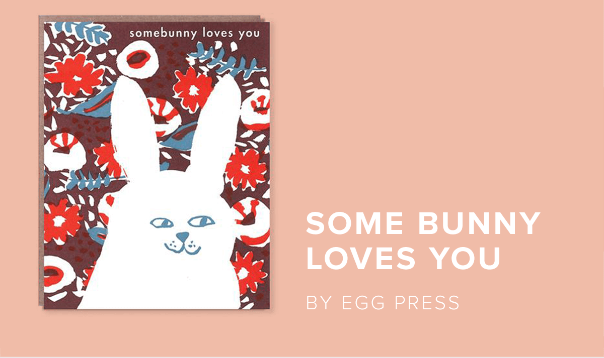 Some Bunny Loves You by Egg Press