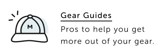 Gear Guides - Pros to help you get more out of your gear.